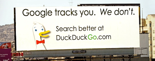 DuckDuckGo billboard: Google tracks you. We don't. Search better at DuckDuckGo.com